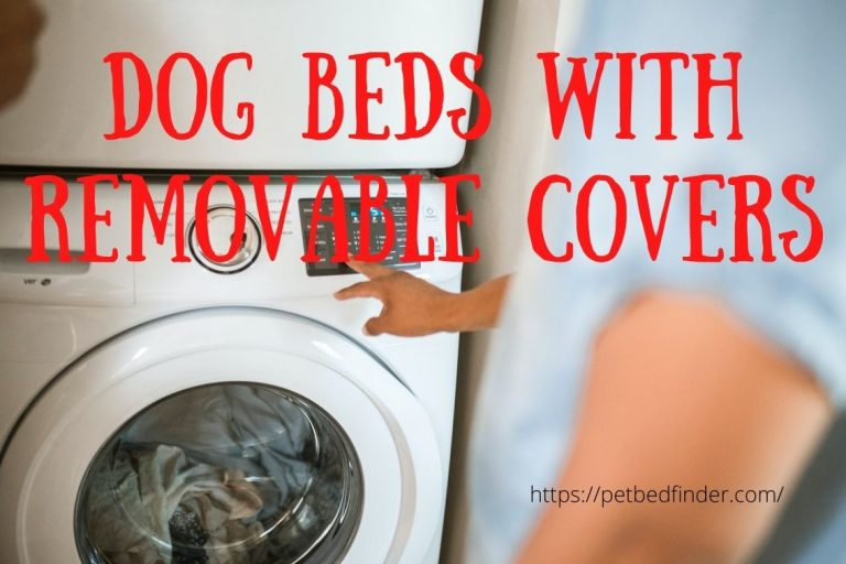 Dog Beds With Removable Covers